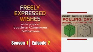 S1E7 - Freely Expressed Wishes of the people of Southern Cameroons