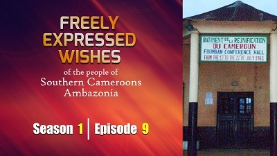S1E9 - Freely Expressed Wishes of the people of Southern Cameroons