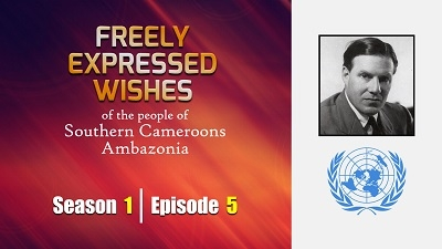 S1E5 - Freely Expressed Wishes of the people of Southern Cameroons
