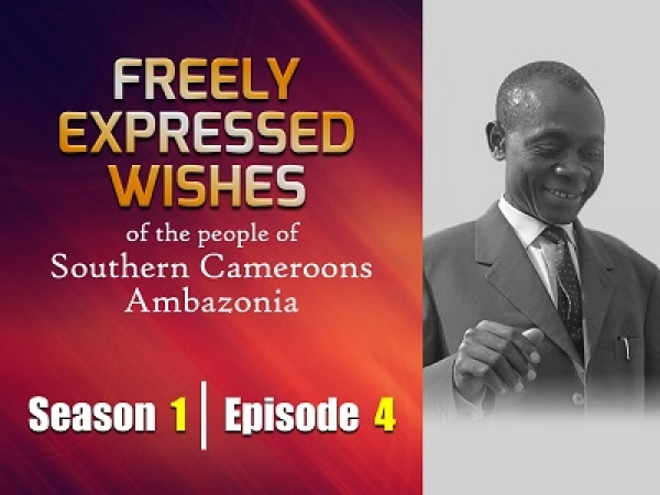 S1E4 - Freely Expressed Wishes of the people of Southern Cameroons
